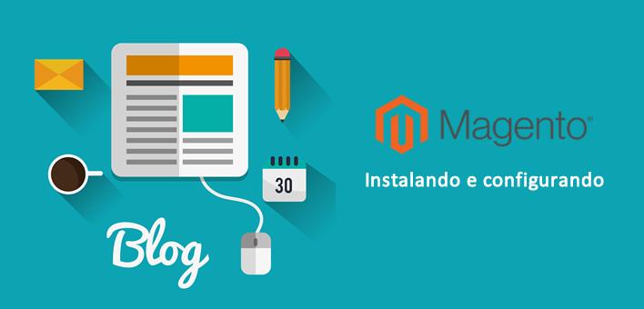 Instalando e configurando um Blog no Magento