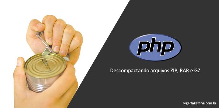 Como descompactar arquivos utilizando PHP