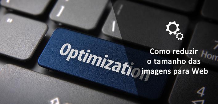 Reduzir o tamanho das imagens para Web (otimização)
