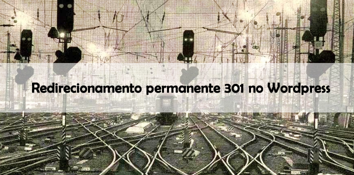 Redirecionamento no Wordpress (redirecionamento 301)