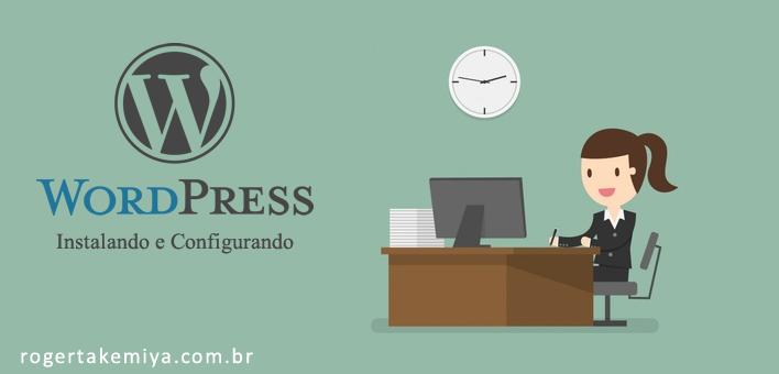 Instalando e Configurando o WordPress – Hospedagem e Domínio (primeiro passo)