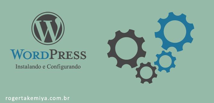 Instalando e Configurando WordPress – Baixando o WordPress (segundo passo)