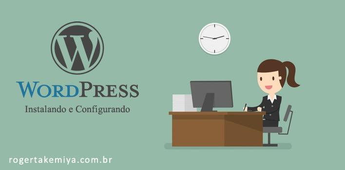 Instalando e Configurando o Wordpress