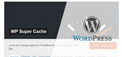 WP Super Cache, aumente a velocidade do seu site com este plugin