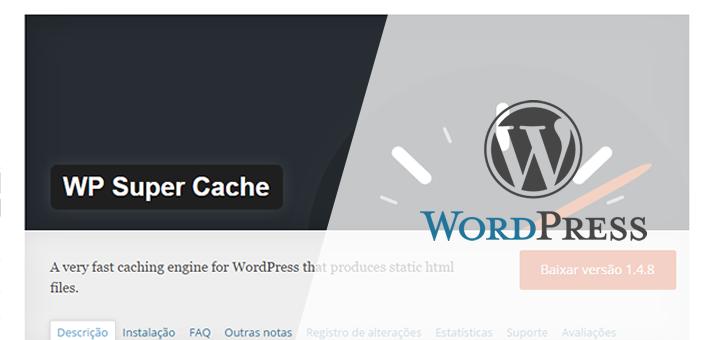Aumentar velocidade WordPress com WP Super Cache