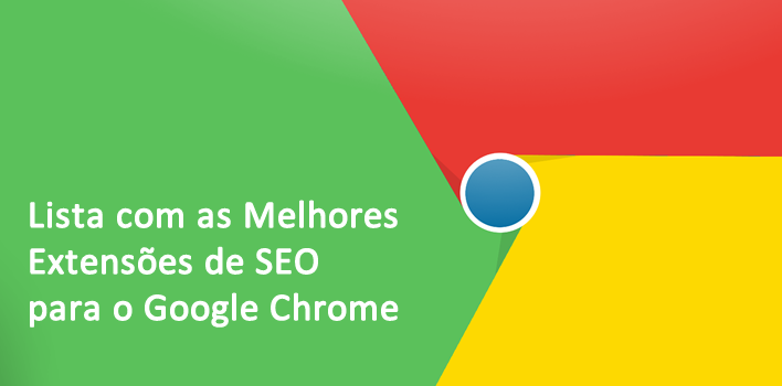 lista com as melhores extensões para SEO no google chrome