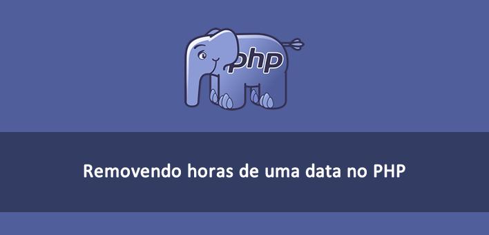 Como remover horas de uma data no PHP utilizando a classe DateTime