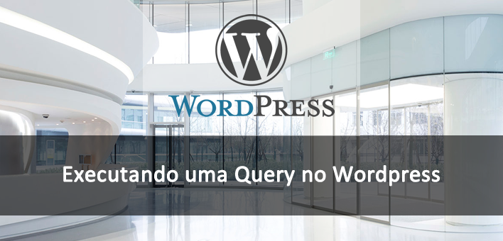 Como executar um Query no WordPress