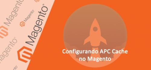 How to configure APC Cache in Magento