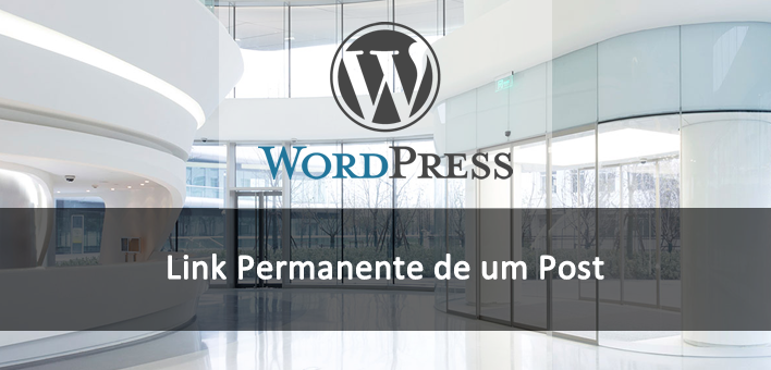 Link permanente de um Post ou Página no WordPress