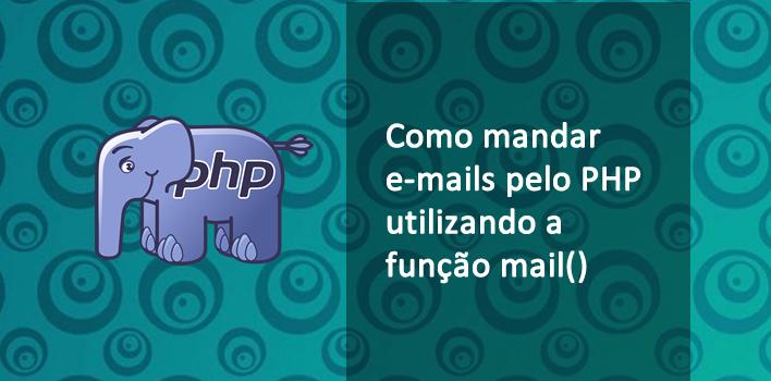 como mandar e-mails utilizando a função mail do PHP
