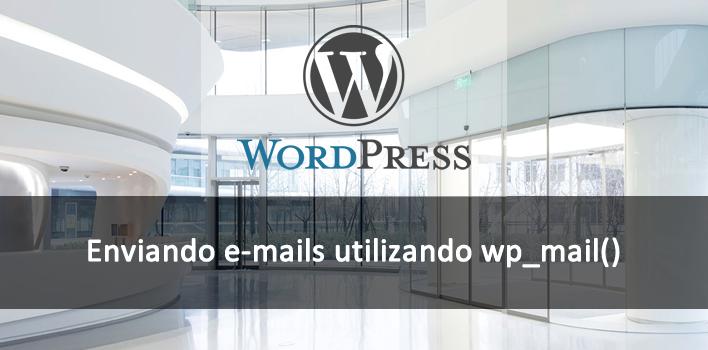 como enviar e-mails utilizando função wp_mail no wordpress
