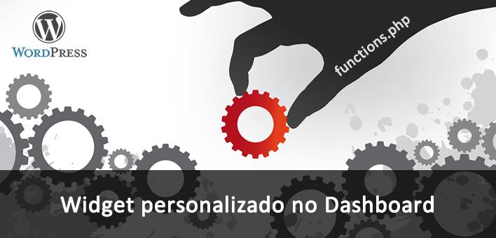 "Adicionando widget no Dashboard ""Painel"" do WordPress"