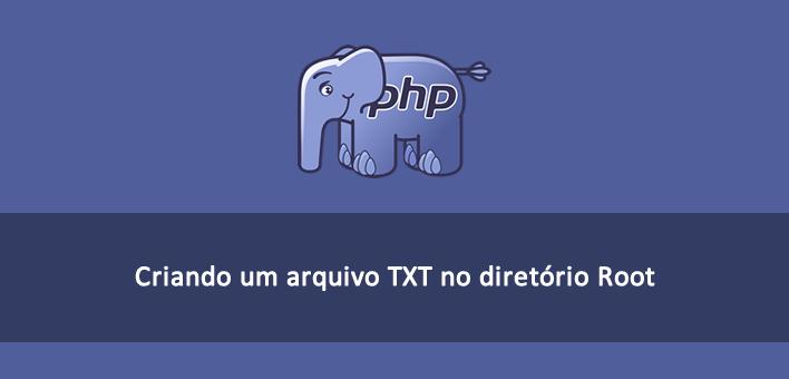 Criar e salvar um arquivo TXT no PHP