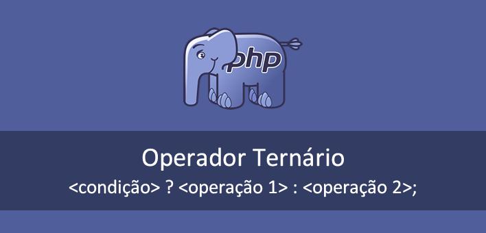 Operador Ternário no PHP – Exemplos de como utilizar