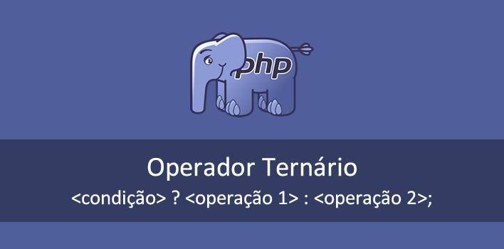 exemplo de utilização do operador ternário no PHP
