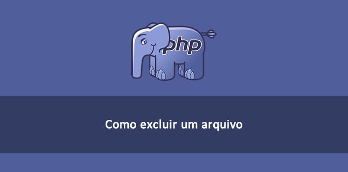 como deletar um arquivo no PHP