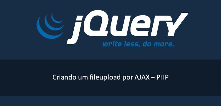 Upload de arquivos por AJAX com PHP e jQuery