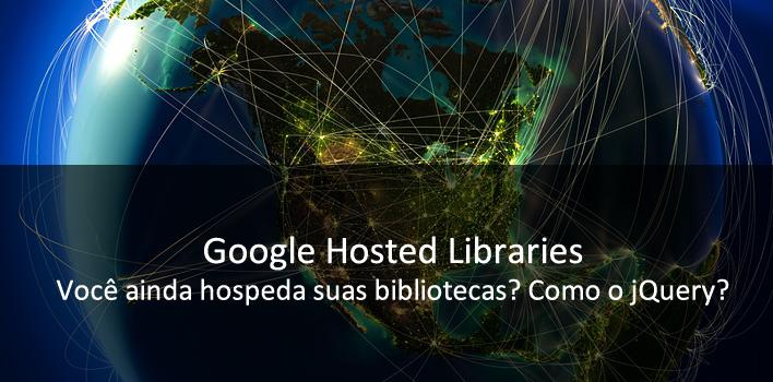 "Google Hosted Libraries, aka ""Google CDN"""