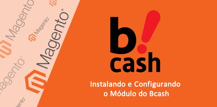 instalando e configurando Módulo Bcash para Magento