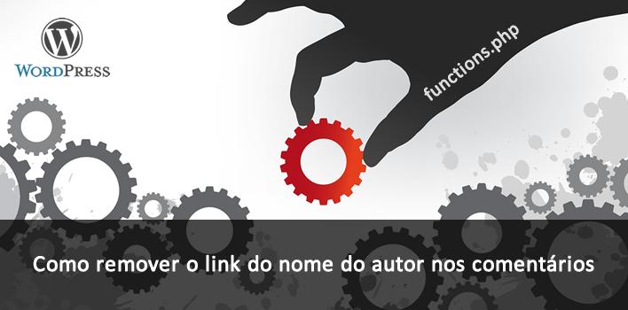 tutorial de como remover o link para website do autor nos comentários do wordpress