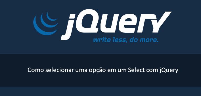 Como selecionar uma opção do select com jquery