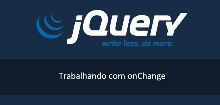Onchange com jQuery