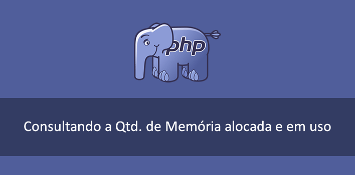 quantidade de memória em uso, alocada e limitada para o PHP