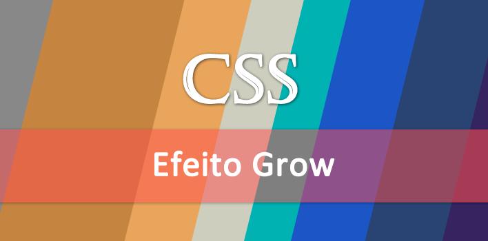 Efeito Grow com CSS 3