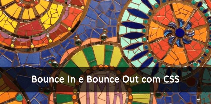 criando os efeitos de Bounce In e Bounce Out  com CSS