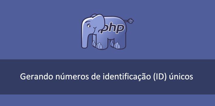 criando números de identificação (id) com o PHP