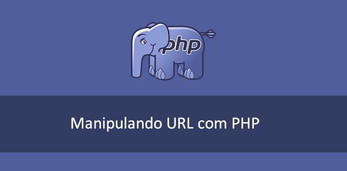 como manipular uma URL com o PHP