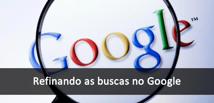 Refinando a busca no Google utilizando Operadores