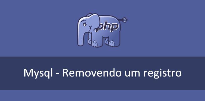 Como remover um registro (delete) no Mysql utilizando PHP