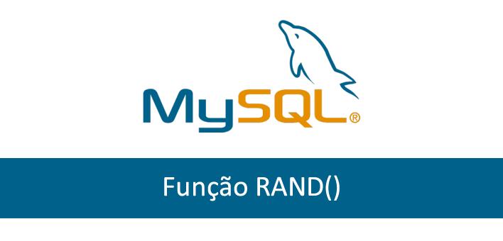 Utilizando a função rand() – Mysql