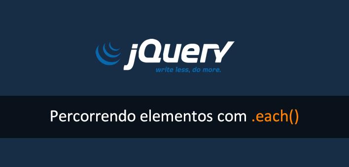 """Percorrer todos os elementos de uma classe com """"each"""" no jQuery"""
