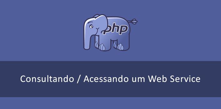 como consultar um web service utilizando a linguagem de dev. PHP