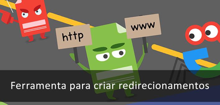 Criar um redirecionamento – Gerador online de Scripts para Redirect