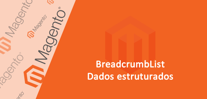 BreadcrumbList na página dos produtos – Dados estruturados – Magento