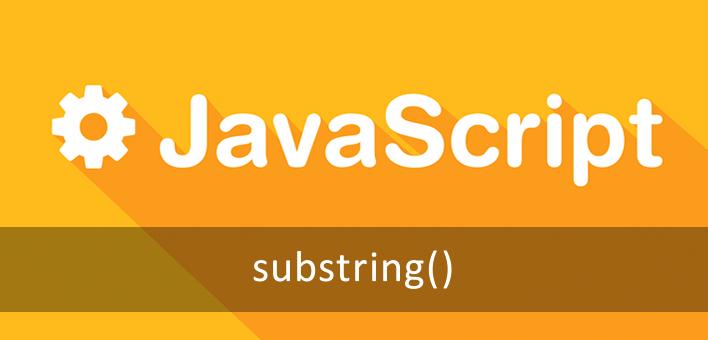Javascript Substring – Como extrair parte de um texto (String)