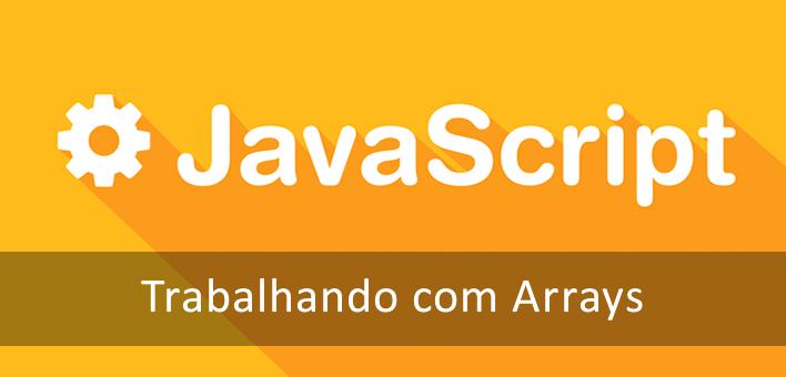 Javascript Array – Manipulando Arrays com o Javascript