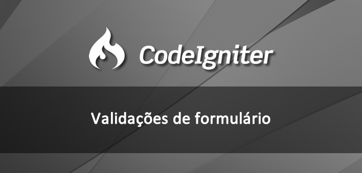 Utilizando as validações de formulário do Codeigniter