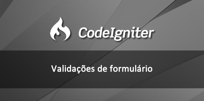 validações de formulário com codeigniter