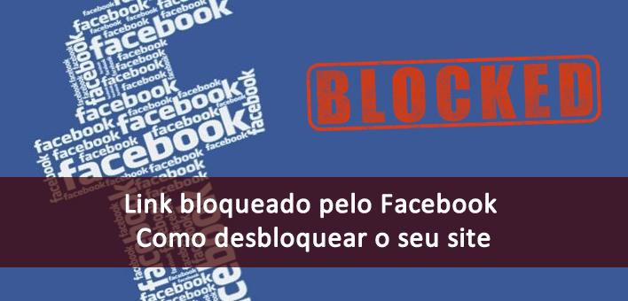 Link bloqueado ou Site pode não ser seguro no Facebook