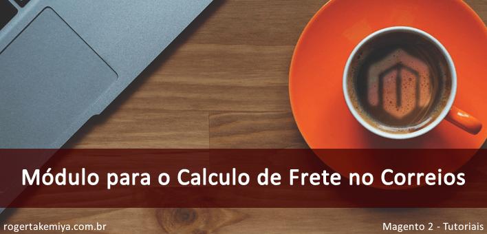 Correios Magento 2 – módulo gratuito para calculo de frete