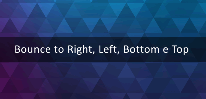 Efeitos no background – Bounce to Right, Left, Bottom e Top – CSS3