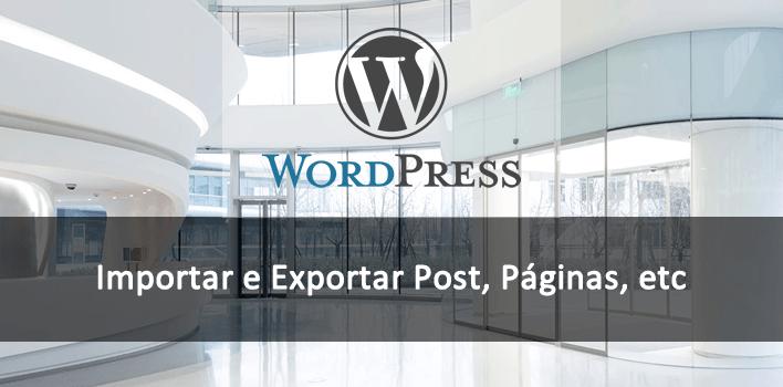 Importar e Exportar Post no WordPress pelo painel administrativo