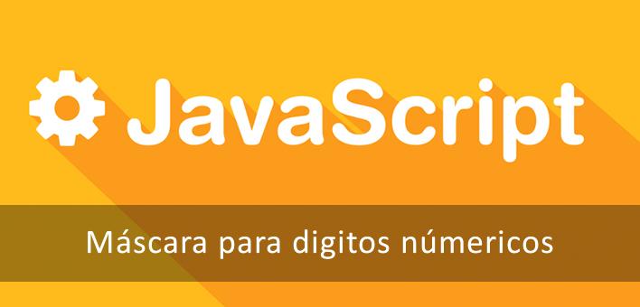 Máscara de números em Javascript – Aceitando apenas valores númericos