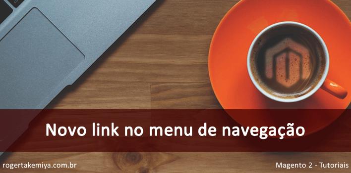 Adicionando um link no menu minha conta no Magento 2