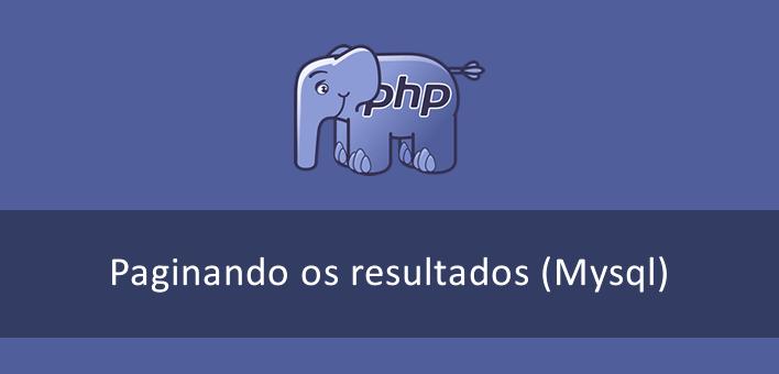Como fazer uma paginação no PHP e Mysql